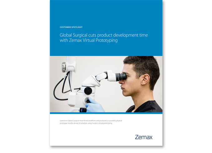 Global Surgical cuts product development time in half with Zemax Virtual Prototyping