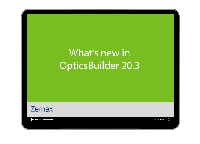 What's new in OpticsBuilder 20.3