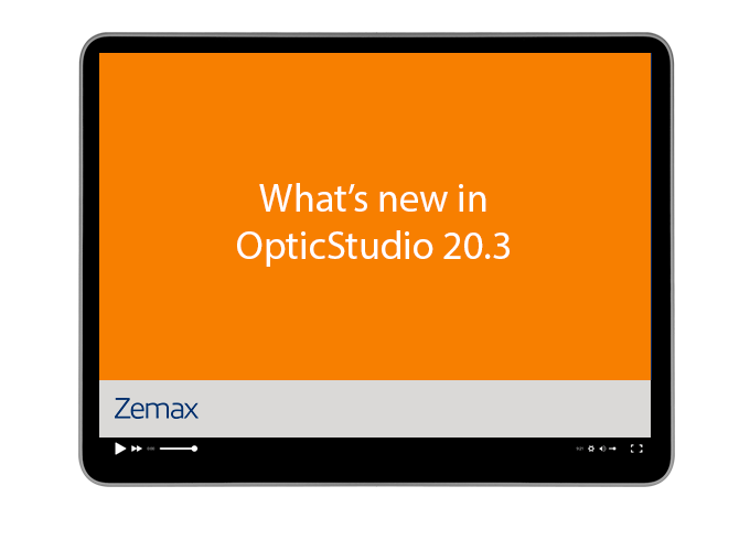 What's new in OpticStudio 20.3