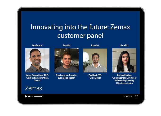 Innovating into the future: Zemax customer panel